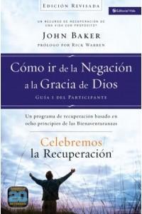 Celebremos la Recuperación: Celebremos la Recuperación Guía 1: Cómo Ir de la Negación a la Gracia de Dios -  - Baker, John