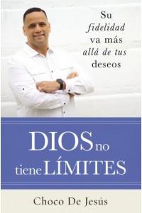 Dios no Tiene Límites -  - De Jesús, Choco
