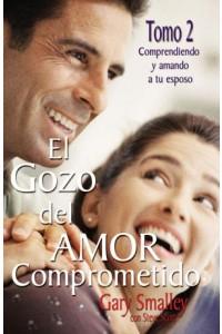 Gozo del Amor Comprometido: Tomo 2