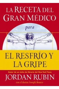 Receta del Gran Médico para el Resfrío y la Gripe -  - Rubin, Jordan