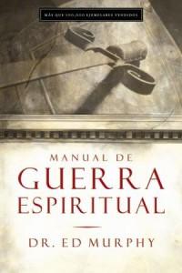Manual de Guerra Espiritual -  - Murphy, Ed