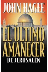 Ultimo Amanecer de Jerusalén -  - Hagee, John