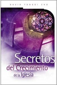 Secretos del Crecimiento de la Iglesia -  - Cho, Paul Yongui