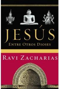 Jesús Entre Otros Dioses -  - Zacharias, Ravi
