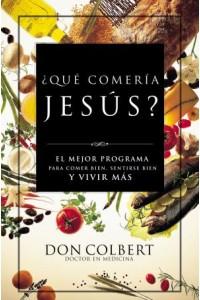 ¿Qué Comería Jesús? -  - Colbert, Don