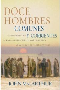 Doce Hombres Comunes y Corrientes -  - MacArthur, John F.