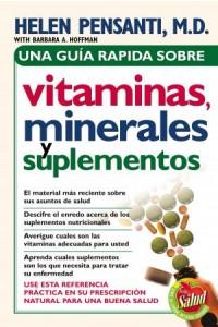 Una Guía Rápida de Vitaminas, Minerales y Suplementos -  - Pensanti, Helen