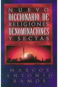 Nuevo Diccionario de Religiones, Denominaciones y Sectas -  - Ramos, Marcos Antonio