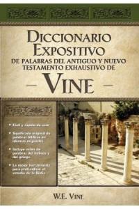 Diccionario Expositivo de Palabras del Antiguo y Nuevo Testamento Exhaustivo de Vine -  - Vine, W. E.