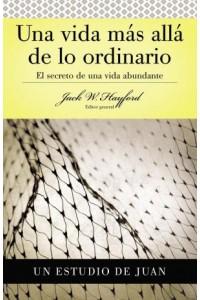Una Vida Más Allá de lo Ordinario -  - Hayford, Jack W.