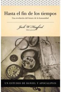 Hasta el fin de los tiempos -  - Hayford, Jack W.