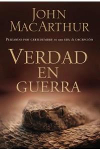 Verdad en Guerra -  - MacArthur, John F.