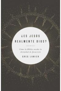 ¿Es verdad que Jesús es Dios? -  - Lanier, Gregory R