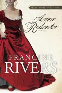 Amor Redentor: Redeeming Love -  - Rivers, Francine