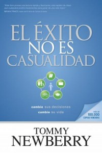 El éxito no es casualidad: Success Is Not an Accident - 9781414319803 - Newberry, Tommy
