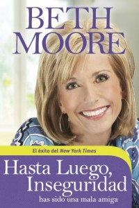 Hasta Luego, Inseguridad: So Long, Insecurity -  - Moore, Beth