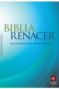 Biblia Renacer NTV: The Life Recovery Bible NTV -  - Arterburn, Stephen