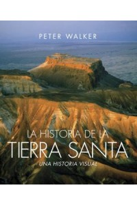Historia de la Tierra Santa: The Story of the Holy Land -  - Walker, Peter