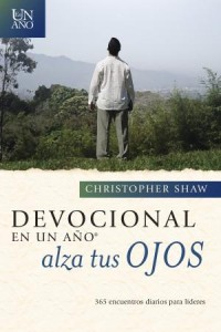 Devocional En Un Año -- Alza tus ojos: One Year Lift Up Your Eyes Devotional -  - Shaw, Christopher