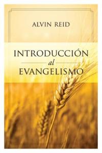 Introducción al Evangelismo -  - Reid, Alvin