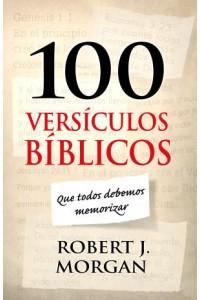 100 Versículos Bíblicos que Todos Debemos Memorizar -  - Morgan, Robert J.