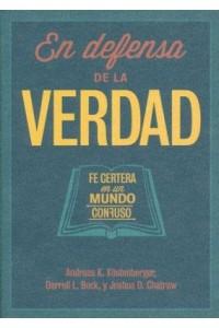 Defensa de la Verdad -  - Köstenberger, Andreas J.