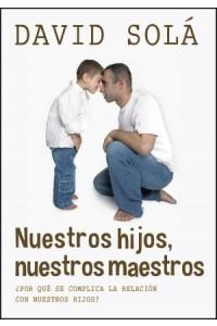 Nuestros Hijos, Nuestros Maestros: Our Kids, Our Teachers -  - Solá, David