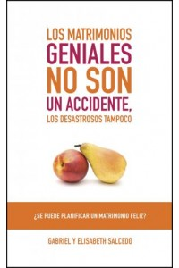 Matrimonios Geniales no son un accidente: Great Marriages Are Not an Accident