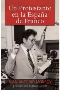 Un protestante en la España de Franco -  - Monroy, Juan Antonio