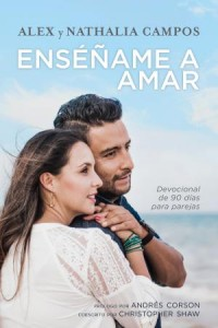 Enséñame a Amar: Teach me to Love -  - Campos, Alex