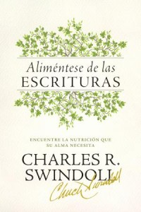 Aliméntese de las Escrituras: Searching the Scriptures  -  - Swindoll, Charles R.
