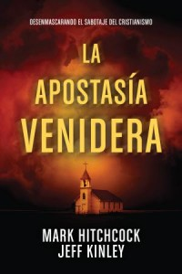 Apostasía Venidera: The Coming Apostasy -  - Hitchcock, Mark