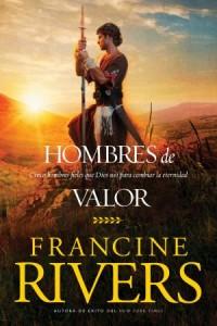Hombres de valor: Sons of Encouragement -  - Rivers, Francine