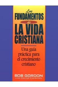Fundamentos de la vida cristiana, Los -  - Gordon, B