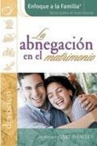 Abnegacion En El Matrimonio -  - Dobson, James
