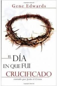 Dia Que Fui Crucificado -  - Francis, Gene