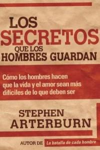 Secretos Que Los Hombres Guardan -  - Arterburn, Stephen