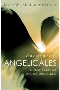 Encuentros Angelicales -  - Goll, Jim W.