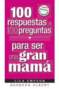 100 Respuestas/ Para Ser Un Gran Mama -  - Empson, Lila