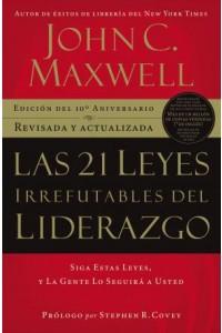 21 Leyes Irrefutables del Liderazgo -  - Maxwell, John C.