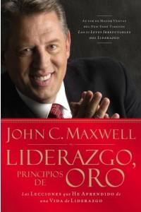 Liderazgo, Principios de Oro -  - Maxwell, John C.