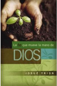 Fe Que Mueve La Mano De Dios -  - Yrion, Josué