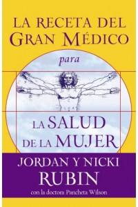 Receta del Gran Médico para la Salud de la Mujer -  - Rubin, Jordan