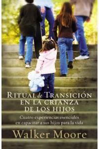 Ritual de Transición en la Crianza de los Hijos -  - Moore, Walker