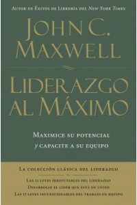 Liderazgo al Máximo -  - Maxwell, John C.