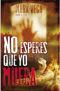No Esperes Que Yo Muera -  - Vega, Mark