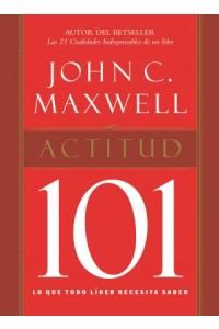 Actitud 101 -  - Maxwell, John C.