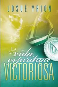 Vida Espiritual Victoriosa -  - Yrion, Josué