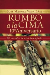Rumbo a la cima 10º Aniversario -  - Vega Báez, José Manuel
