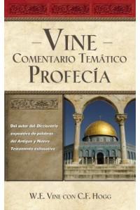 Comentario Temático Profecía -  - Vine, W. E.